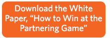 """Download the White Paper, """"How to Win at the Partnering Game"""""""